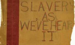 """""""Slavery As We've Heard It"""""""